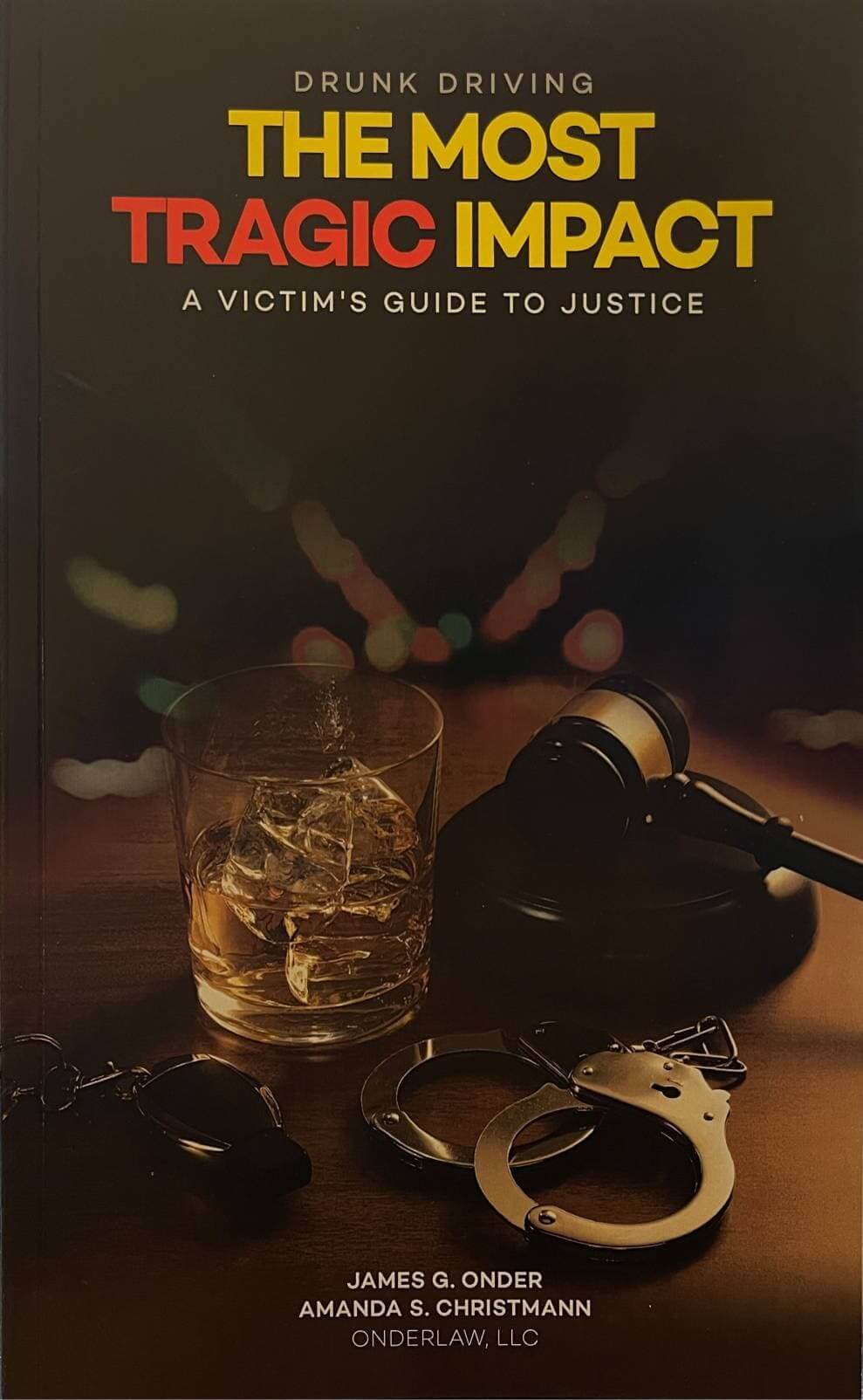 Drunk Driving | The most Tragic Impact Book by James G. Onder